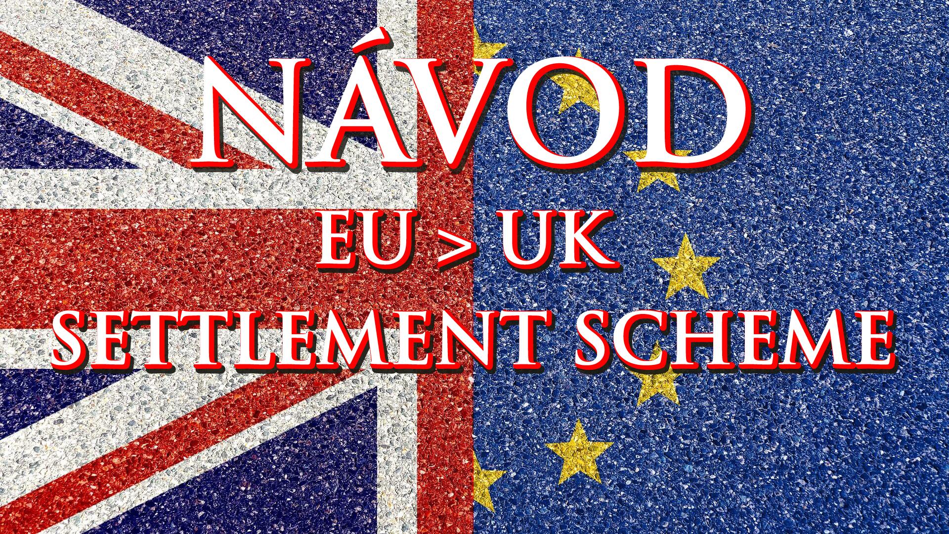 Informace a návod na získání settled status, statusu usedlíka a pre-settled status, předběžného statusu ve Velké Británii podle imigračního zákona podle Brexitu